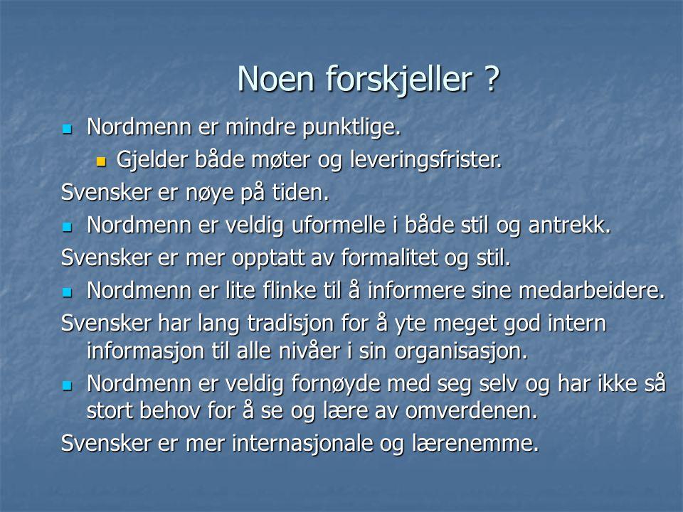 Noen forskjeller Nordmenn er mindre punktlige.