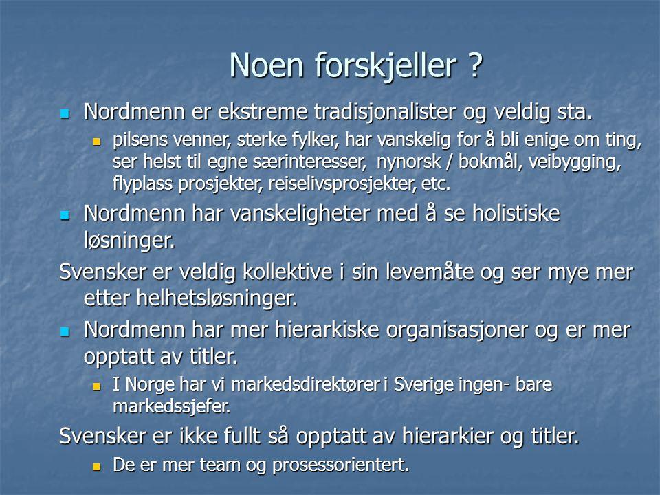Noen forskjeller Nordmenn er ekstreme tradisjonalister og veldig sta.