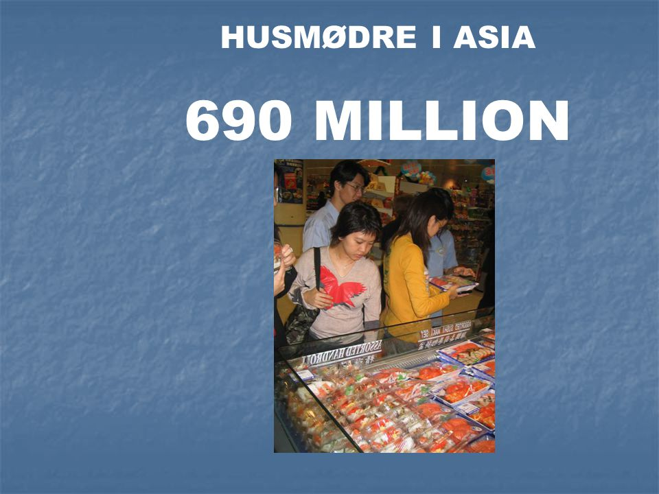 HUSMØDRE I ASIA 690 MILLION