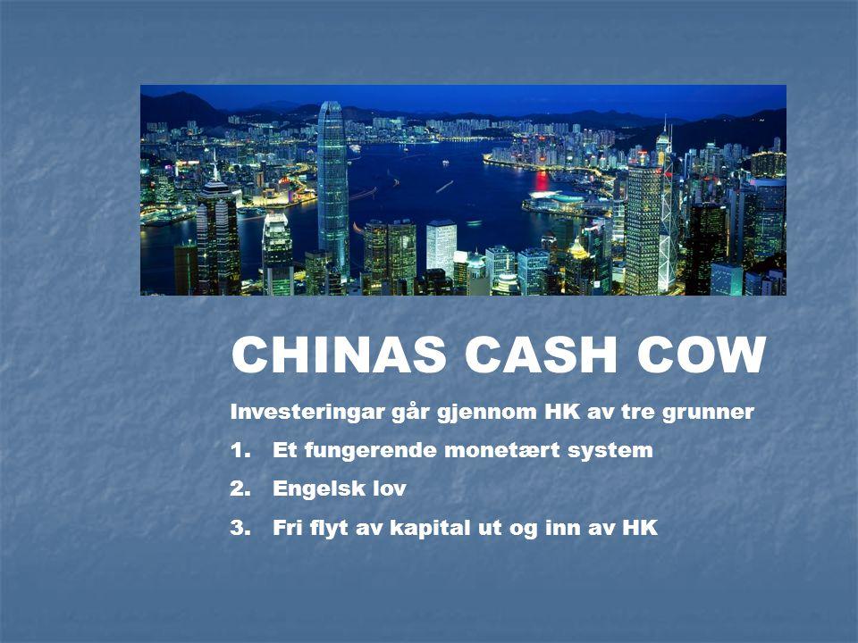 CHINAS CASH COW Investeringar går gjennom HK av tre grunner