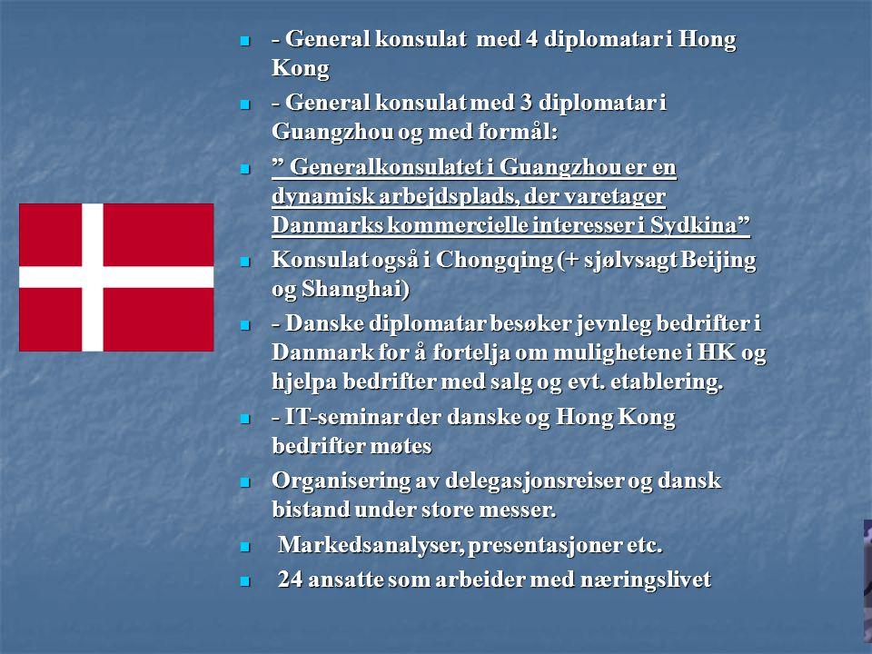 - General konsulat med 4 diplomatar i Hong Kong
