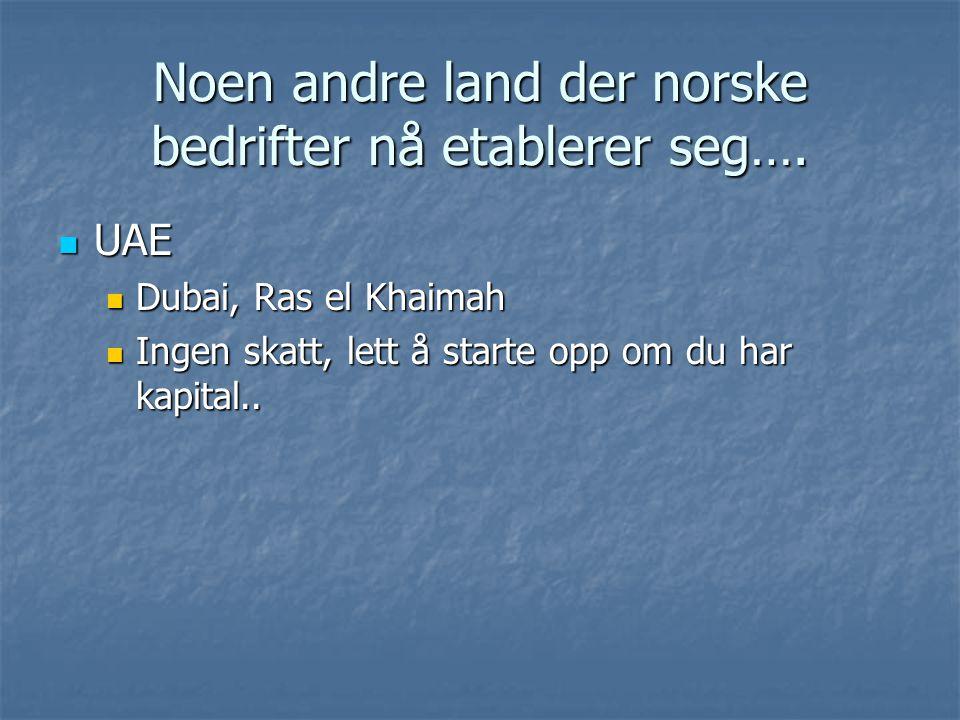 Noen andre land der norske bedrifter nå etablerer seg….