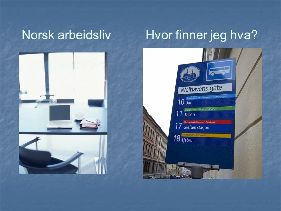 Norsk arbeidsliv Hvor finner jeg hva
