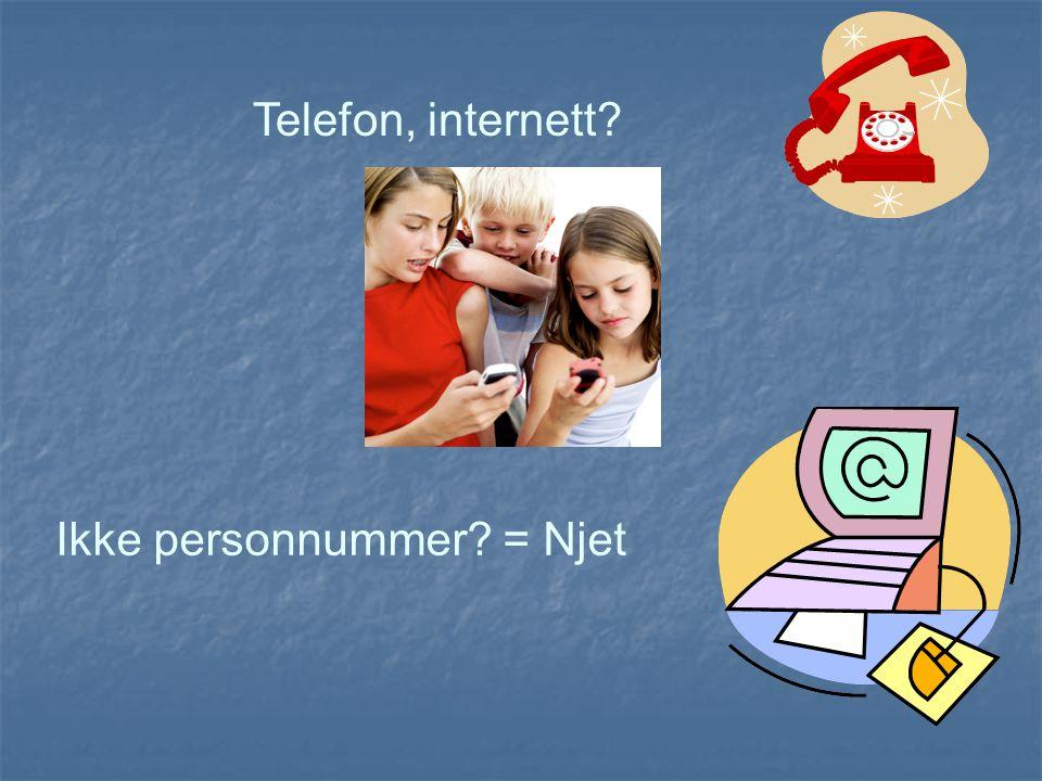 Telefon, internett Ikke personnummer = Njet