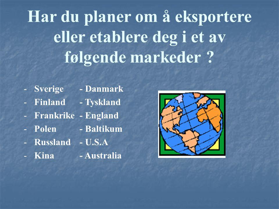 Har du planer om å eksportere eller etablere deg i et av følgende markeder