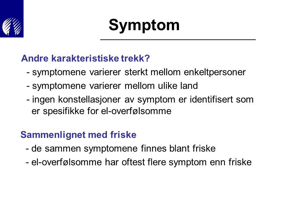 Symptom Andre karakteristiske trekk