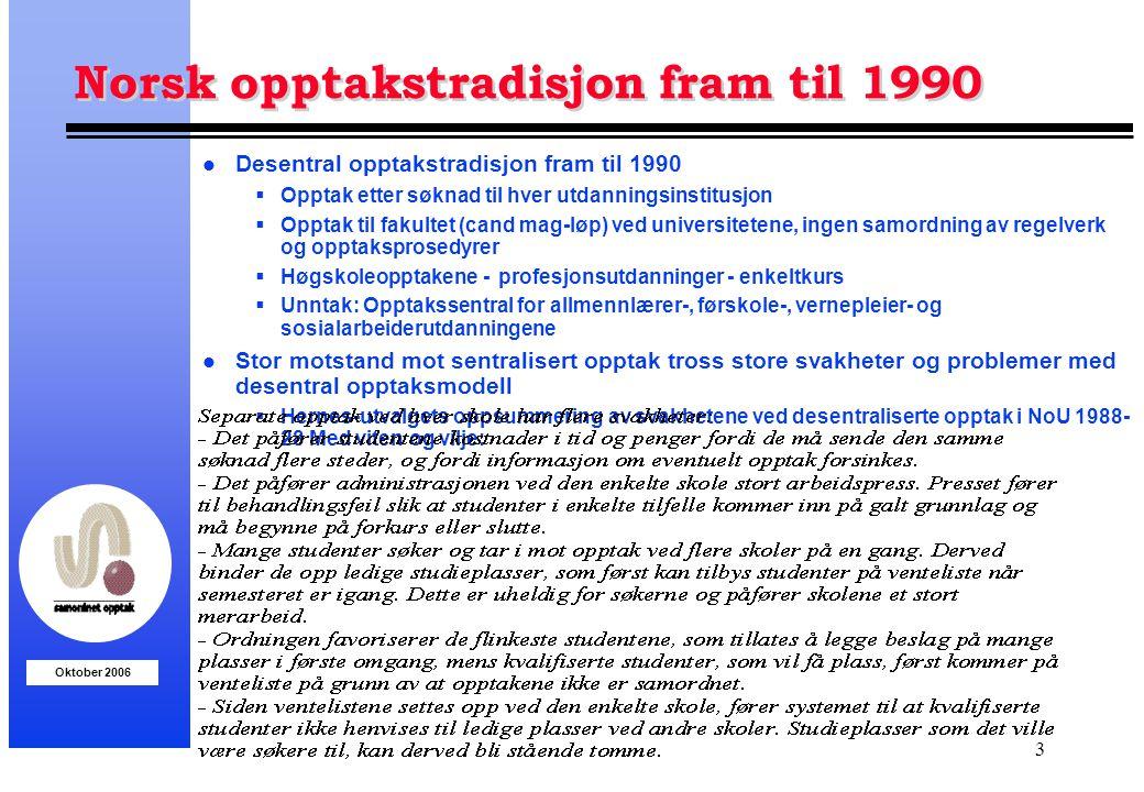 Norsk opptakstradisjon fram til 1990