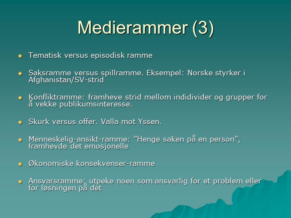 Medierammer (3) Tematisk versus episodisk ramme