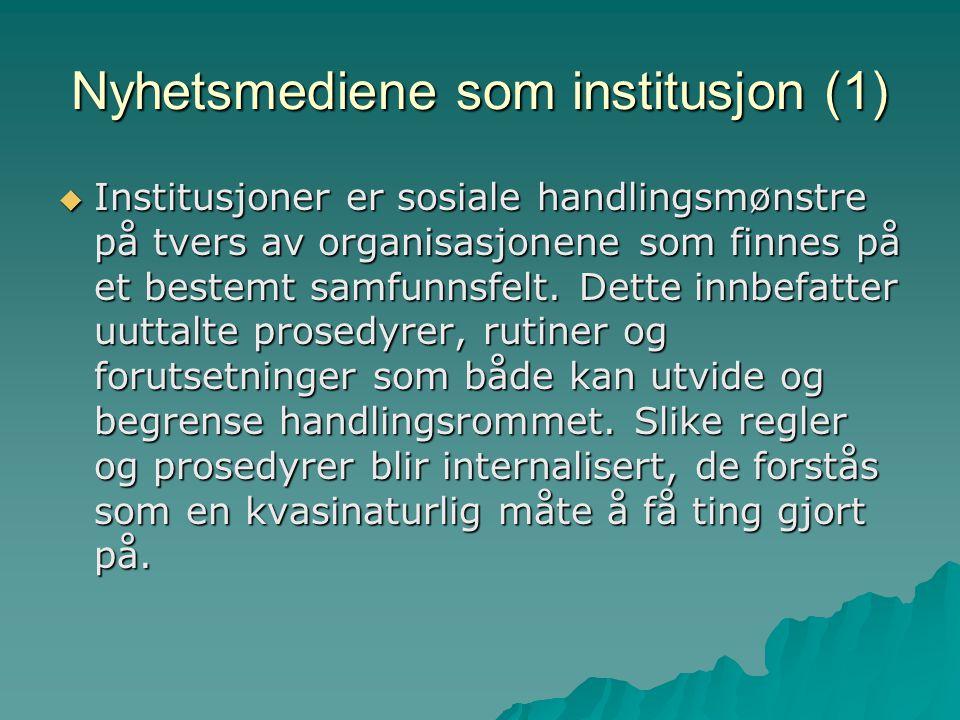 Nyhetsmediene som institusjon (1)