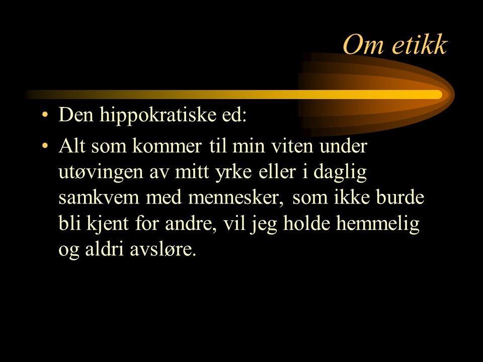 Om etikk Den hippokratiske ed: