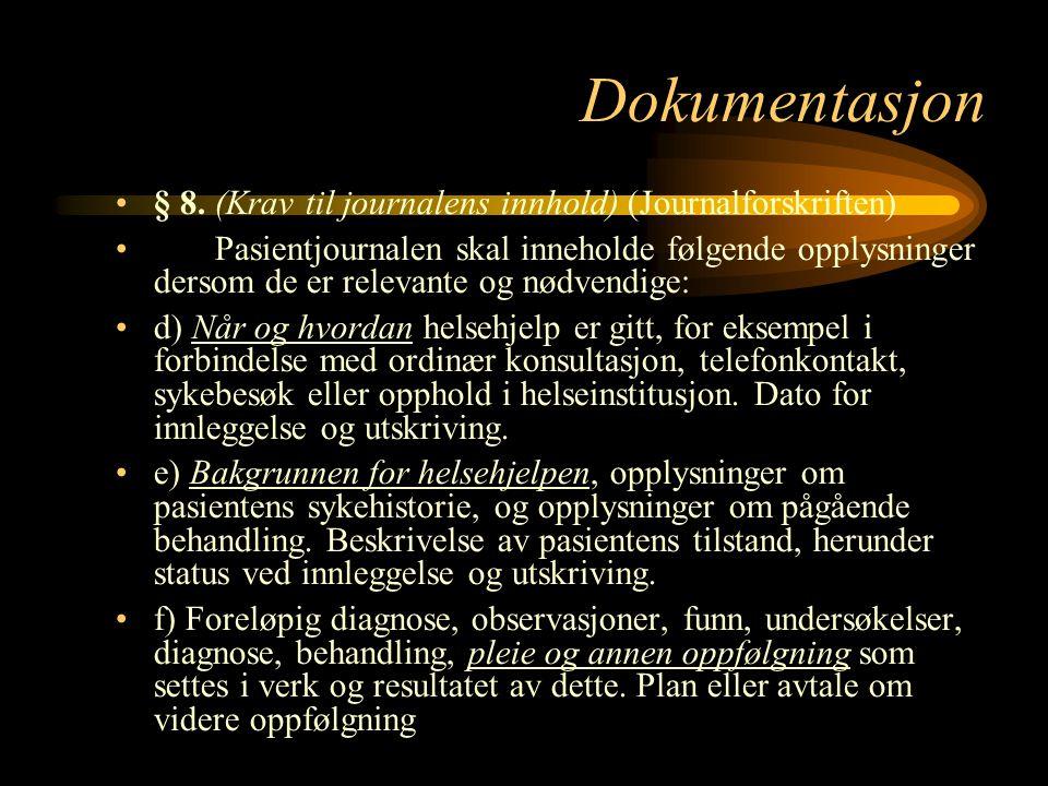 Dokumentasjon § 8. (Krav til journalens innhold) (Journalforskriften)