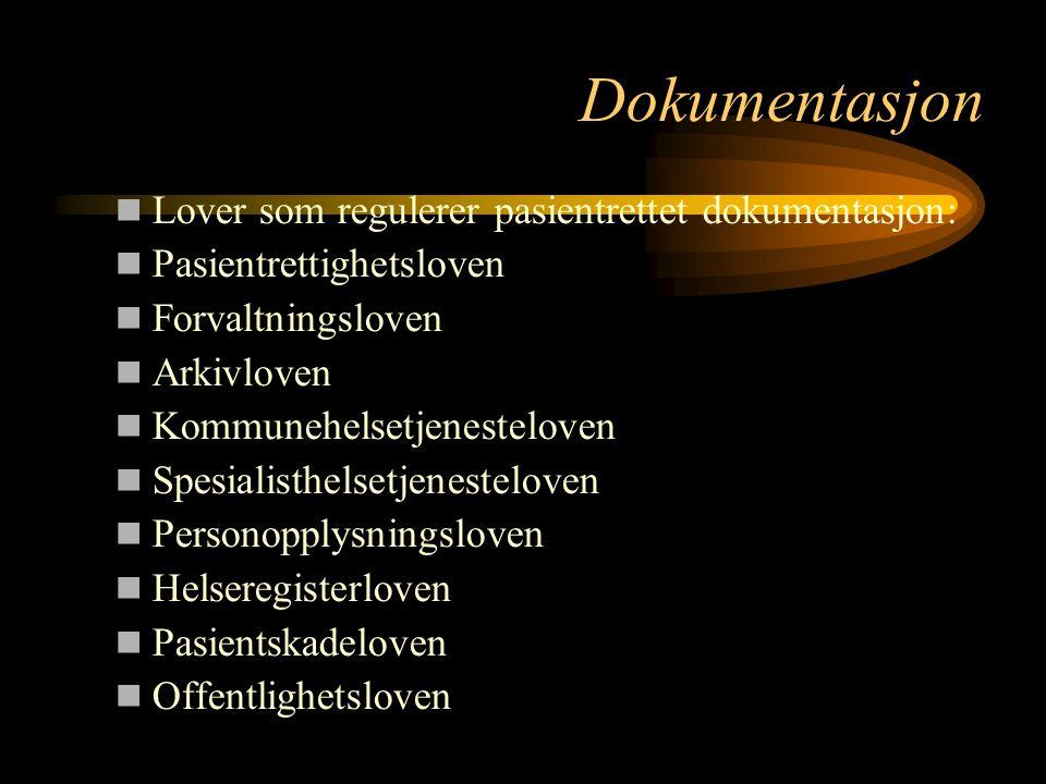 Dokumentasjon Lover som regulerer pasientrettet dokumentasjon: