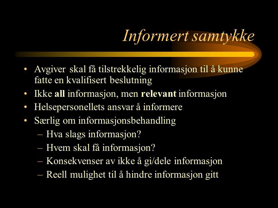 Informert samtykke Avgiver skal få tilstrekkelig informasjon til å kunne fatte en kvalifisert beslutning.