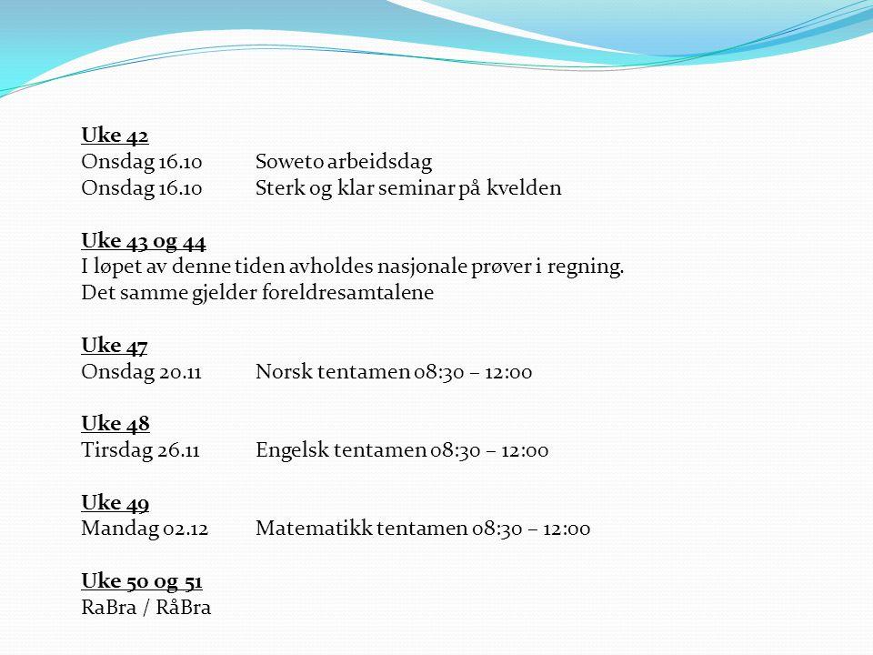 Uke 42 Onsdag 16.10 Soweto arbeidsdag. Onsdag 16.10 Sterk og klar seminar på kvelden. Uke 43 og 44.