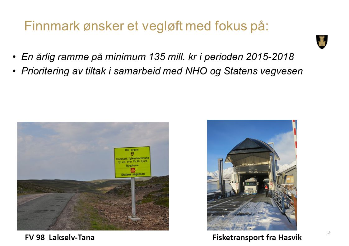 Finnmark ønsker et vegløft med fokus på:
