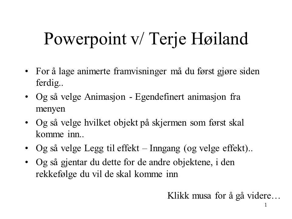 Powerpoint v/ Terje Høiland