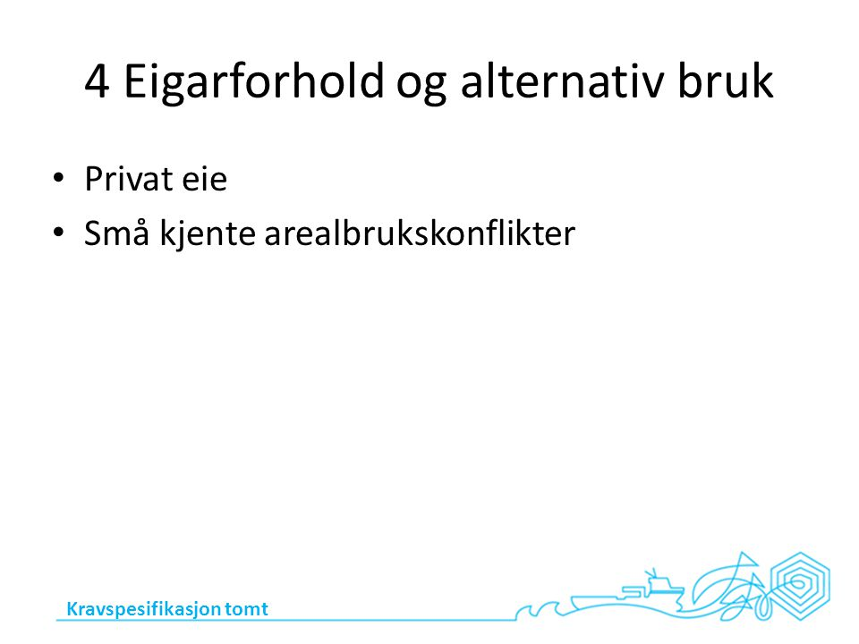 4 Eigarforhold og alternativ bruk
