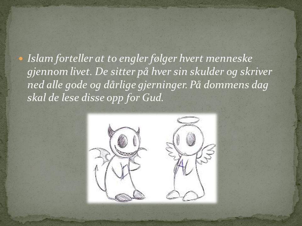 Islam forteller at to engler følger hvert menneske gjennom livet