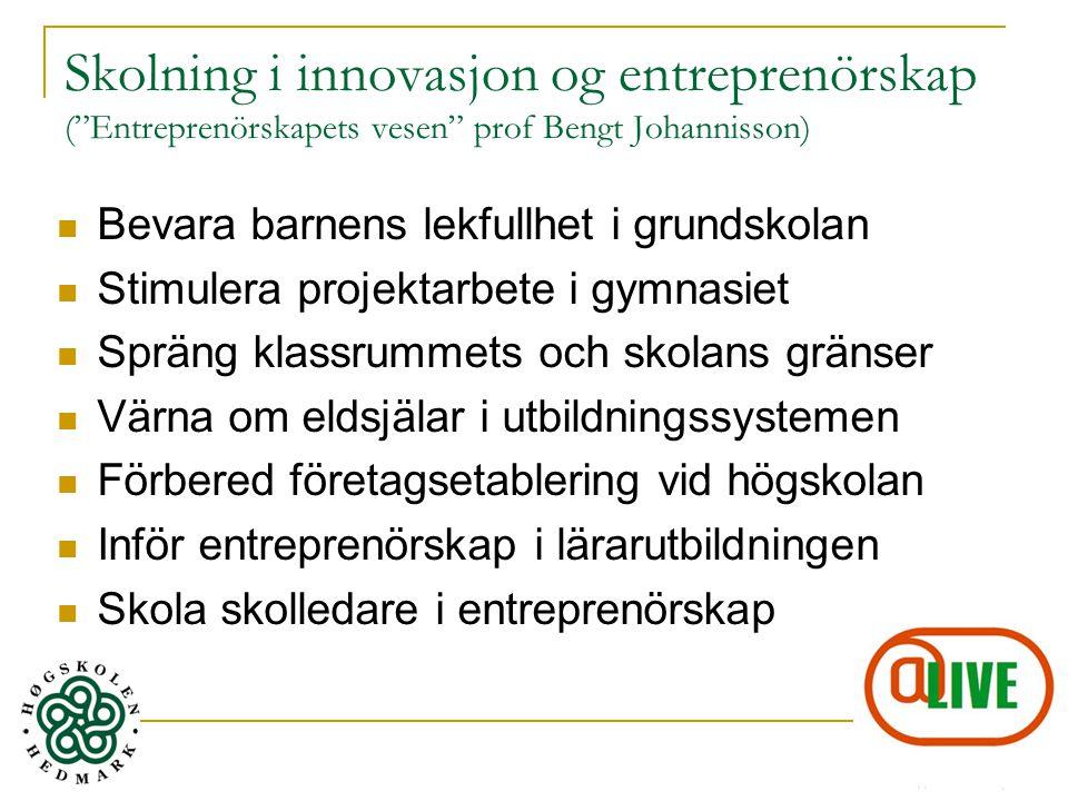 Skolning i innovasjon og entreprenörskap ( Entreprenörskapets vesen prof Bengt Johannisson)