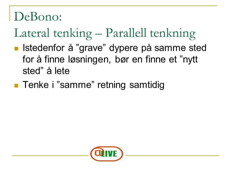 DeBono: Lateral tenking – Parallell tenkning