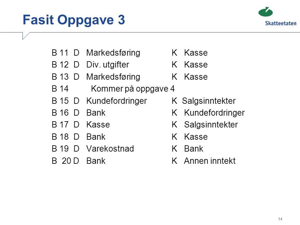 Fasit Oppgave 3 B 11 D Markedsføring K Kasse