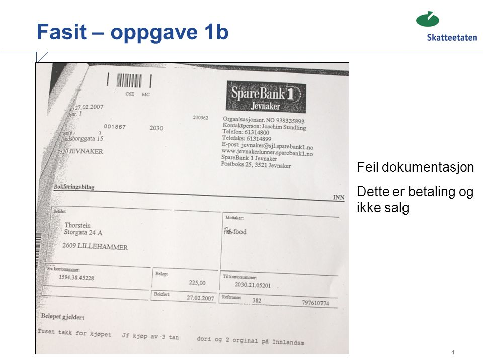 Fasit – oppgave 1b Feil dokumentasjon Dette er betaling og ikke salg