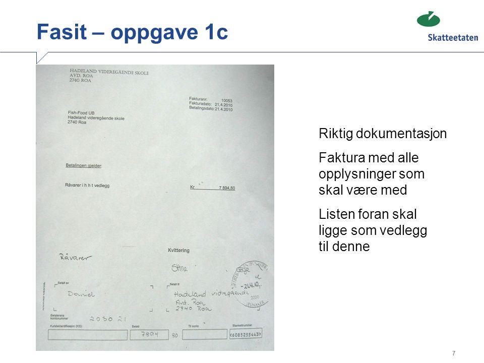 Fasit – oppgave 1c Riktig dokumentasjon