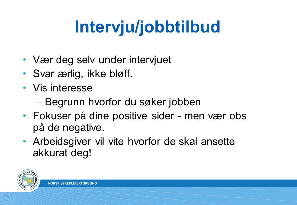 Intervju/jobbtilbud Vær deg selv under intervjuet