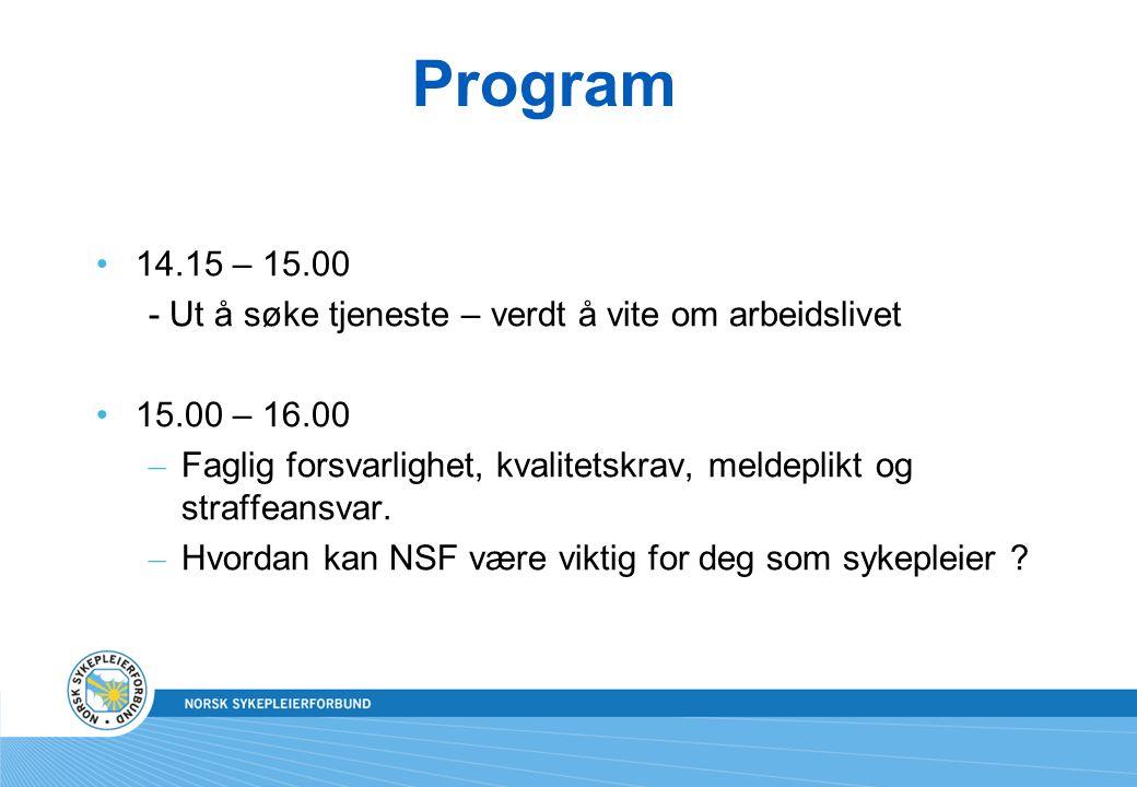 Program 14.15 – 15.00. - Ut å søke tjeneste – verdt å vite om arbeidslivet. 15.00 – 16.00.