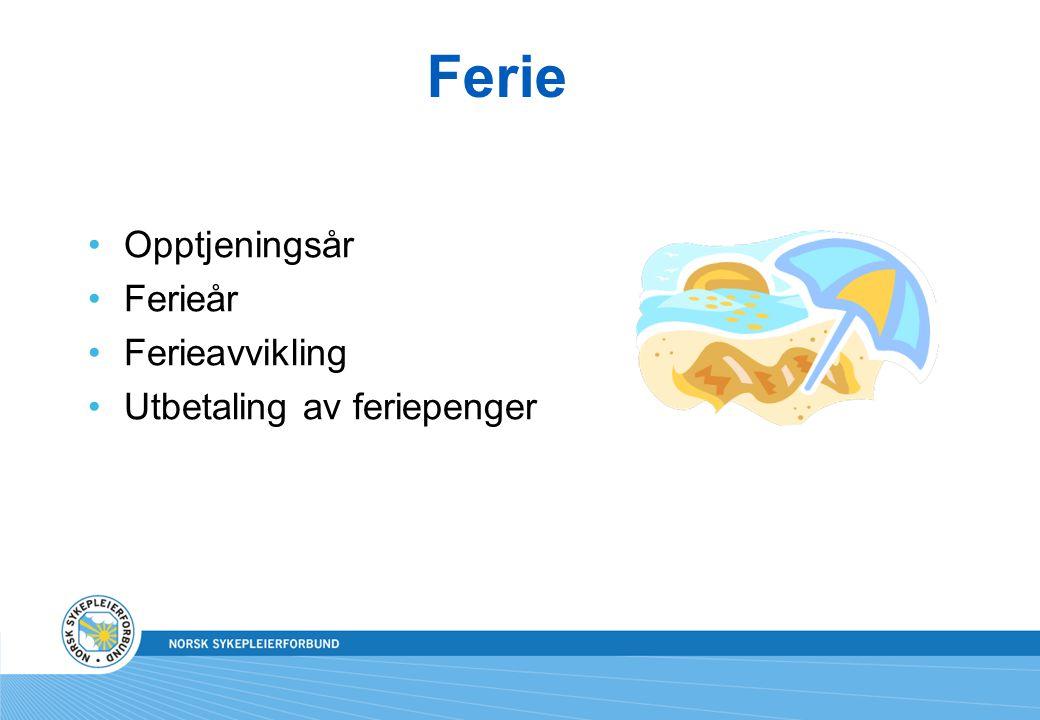 Ferie Opptjeningsår Ferieår Ferieavvikling Utbetaling av feriepenger