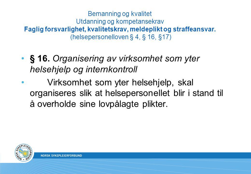 § 16. Organisering av virksomhet som yter helsehjelp og internkontroll