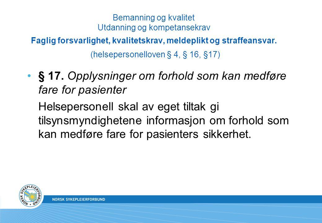 § 17. Opplysninger om forhold som kan medføre fare for pasienter