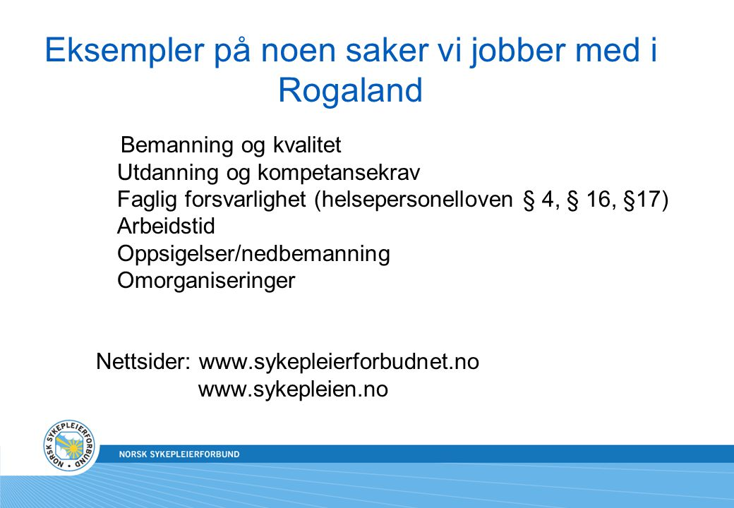 Eksempler på noen saker vi jobber med i Rogaland