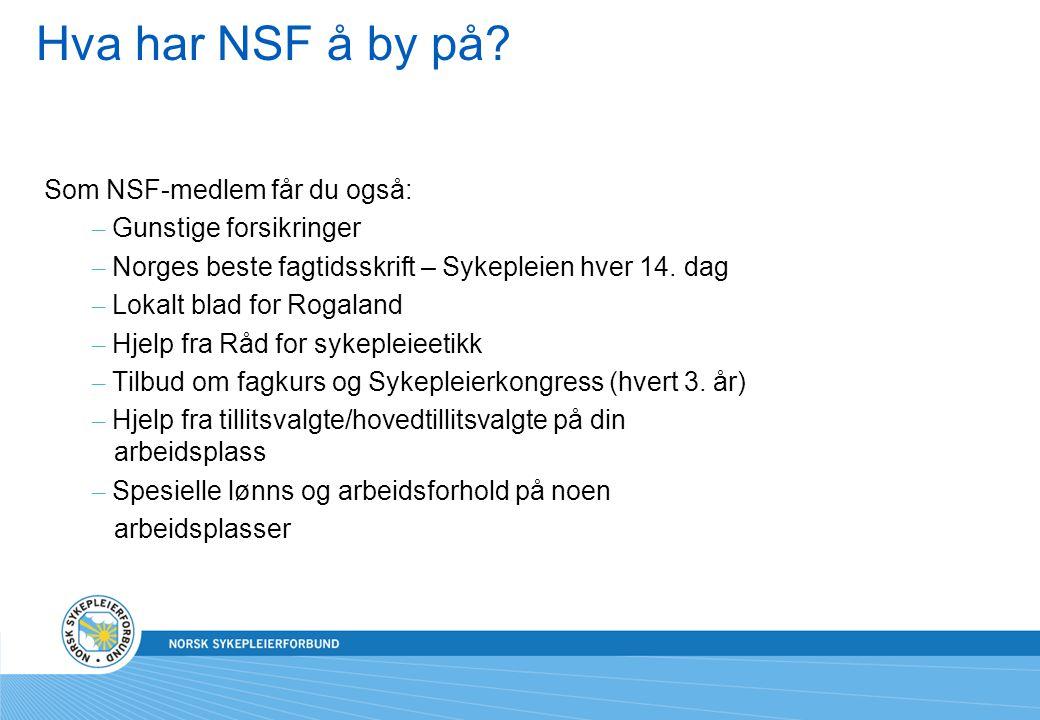 Hva har NSF å by på Som NSF-medlem får du også: Gunstige forsikringer
