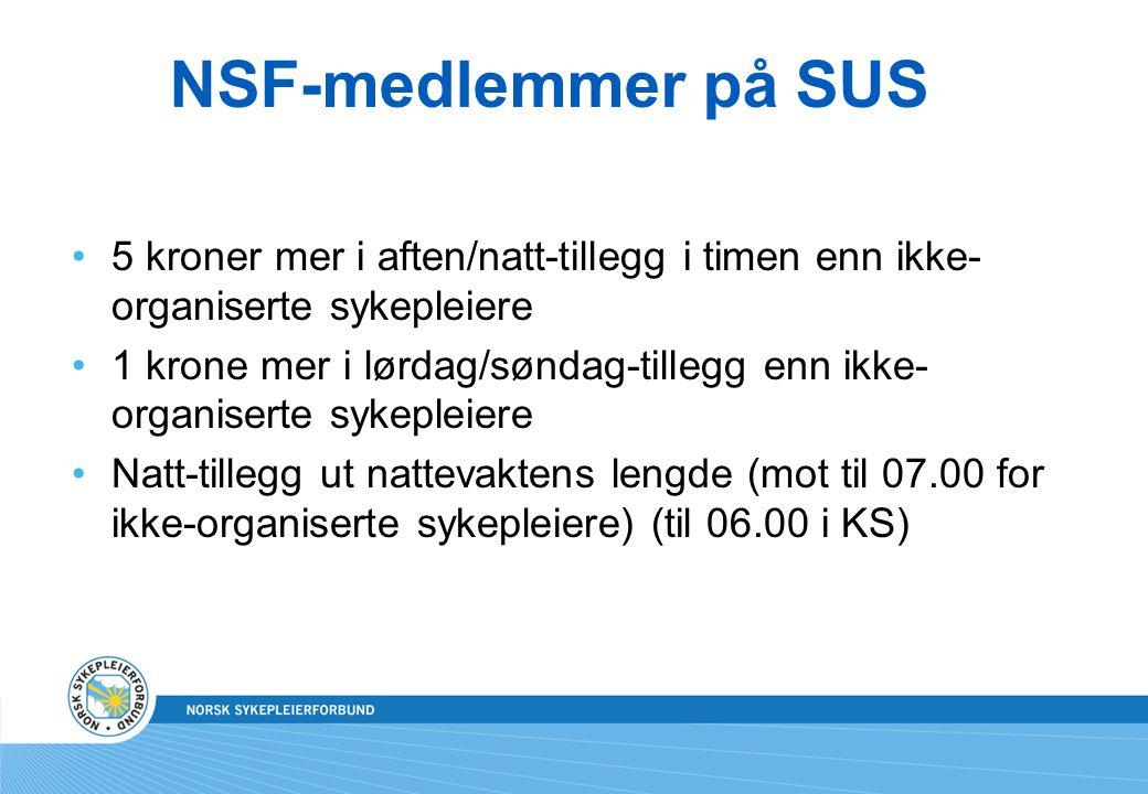 NSF-medlemmer på SUS 5 kroner mer i aften/natt-tillegg i timen enn ikke-organiserte sykepleiere.