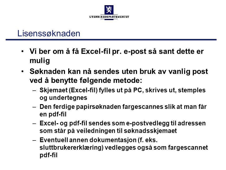 Lisenssøknaden Vi ber om å få Excel-fil pr. e-post så sant dette er mulig.