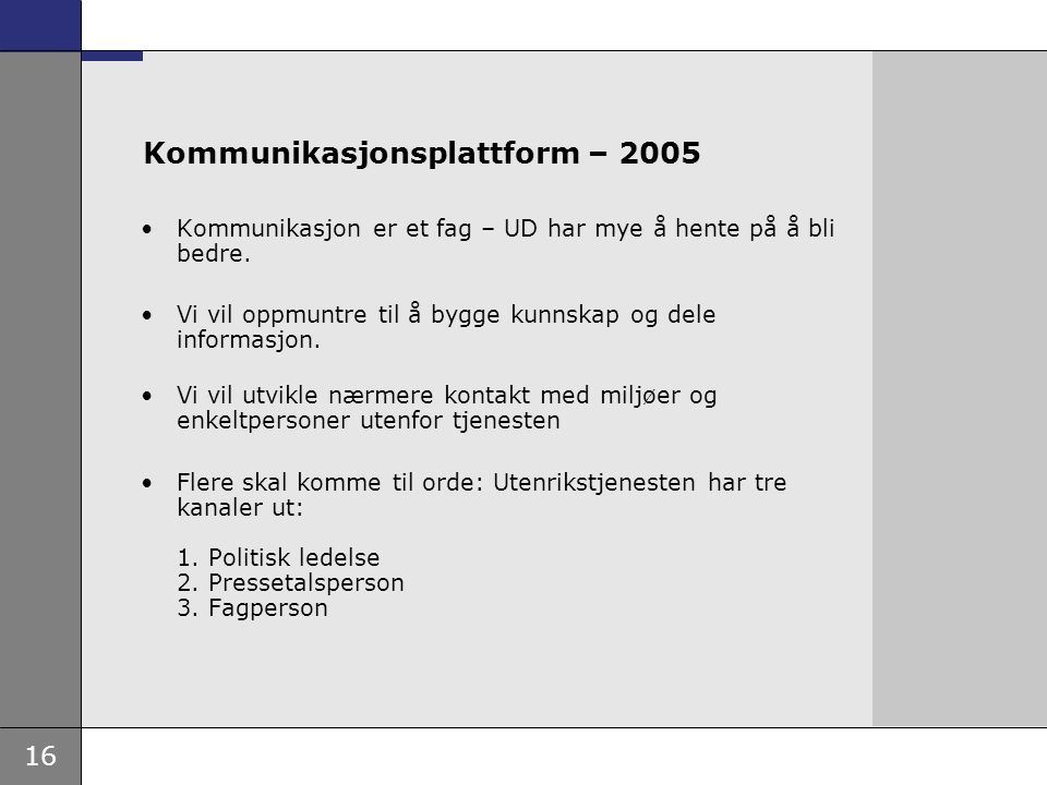 Kommunikasjonsplattform – 2005