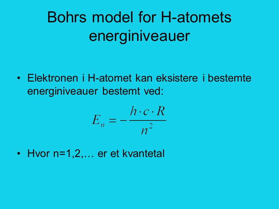 Bohrs model for H-atomets energiniveauer