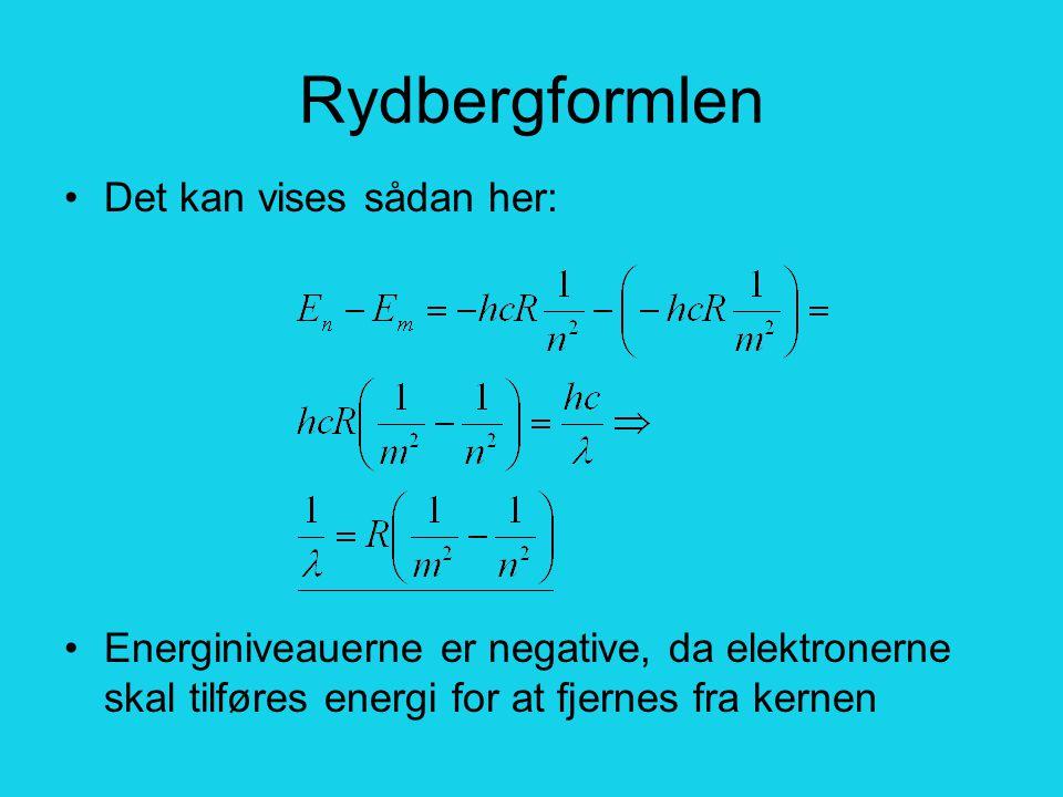 Rydbergformlen Det kan vises sådan her: