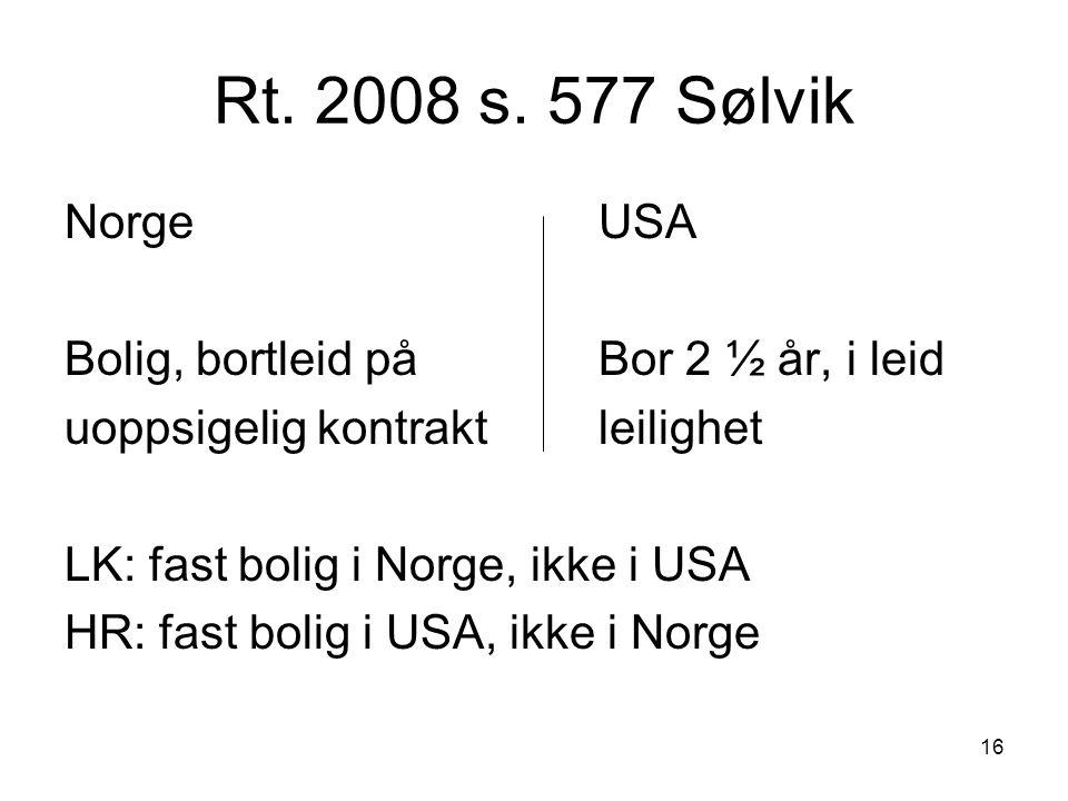 Rt. 2008 s. 577 Sølvik Norge USA Bolig, bortleid på Bor 2 ½ år, i leid