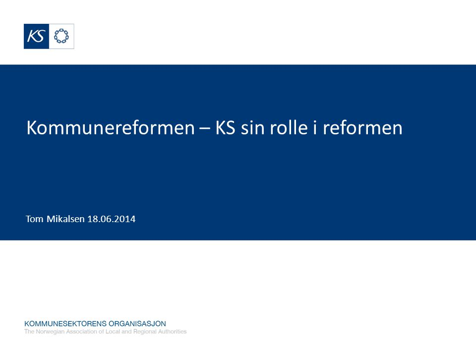 Kommunereformen – KS sin rolle i reformen