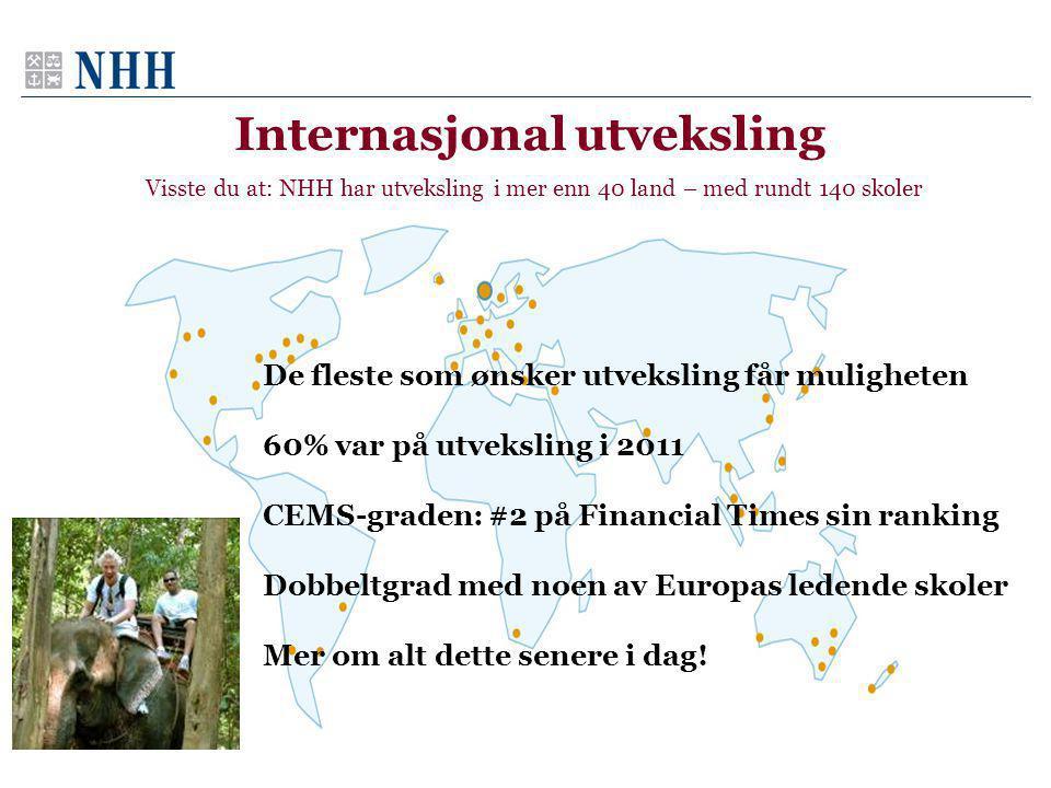 Internasjonal utveksling Visste du at: NHH har utveksling i mer enn 40 land – med rundt 140 skoler