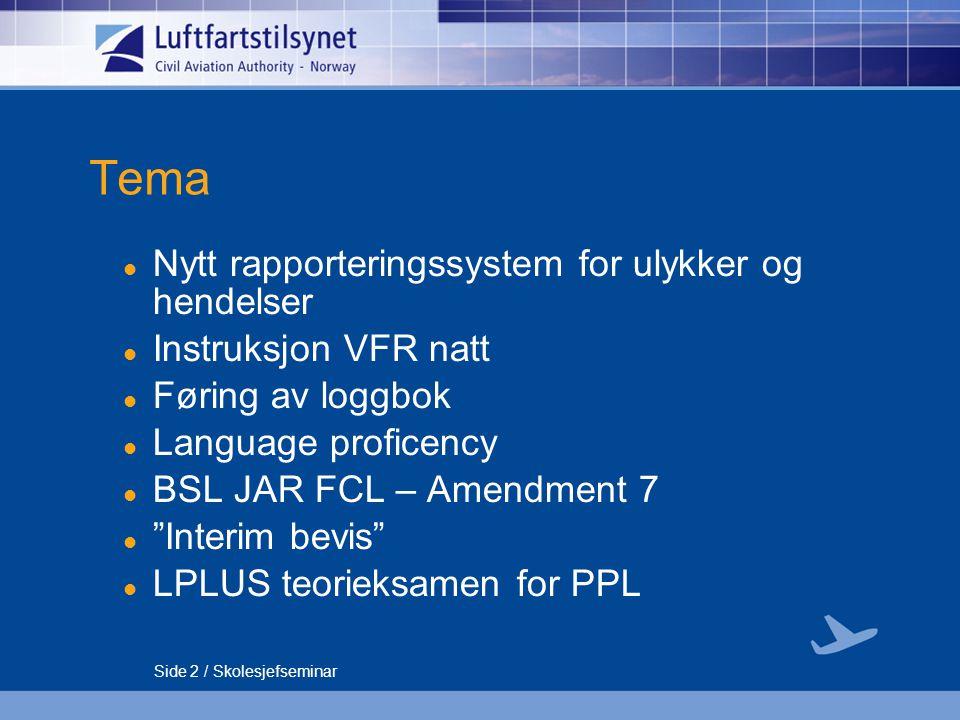 Tema Nytt rapporteringssystem for ulykker og hendelser