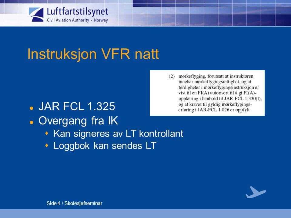 Instruksjon VFR natt JAR FCL 1.325 Overgang fra IK