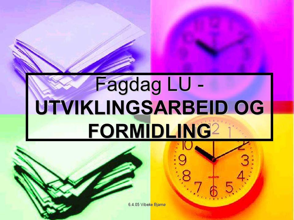 Fagdag LU - UTVIKLINGSARBEID OG FORMIDLING