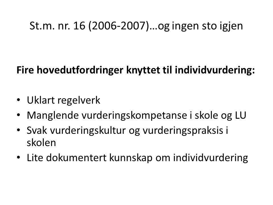 St.m. nr. 16 (2006-2007)…og ingen sto igjen