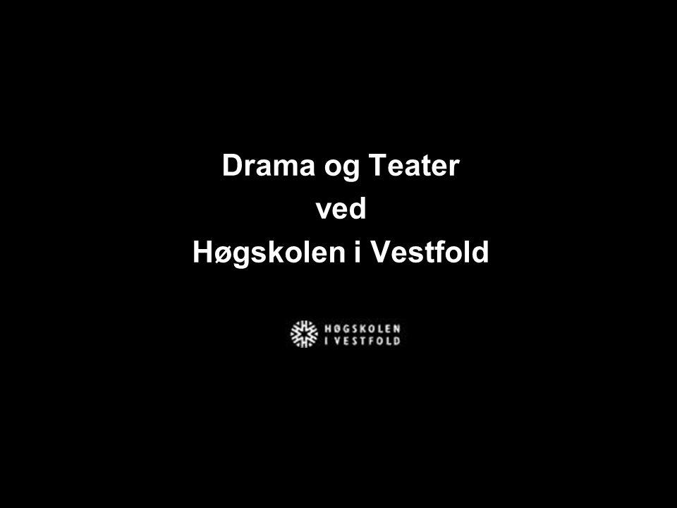 Drama og teater ved Høgskolen I Vestfold
