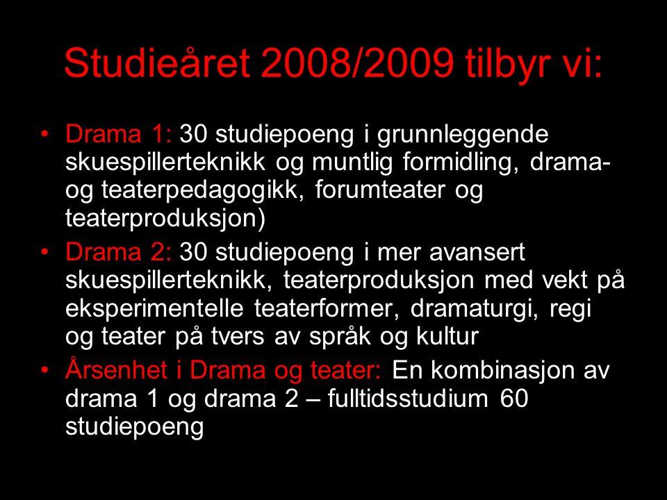 Studieåret 2008/2009 tilbyr vi:
