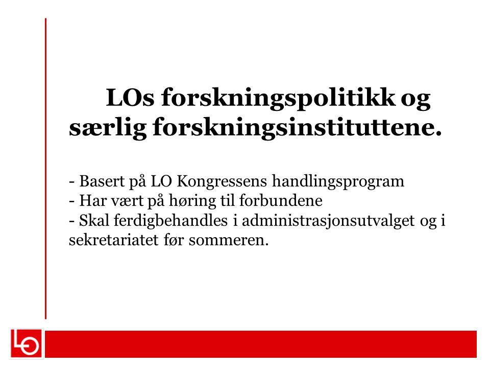 LOs forskningspolitikk og