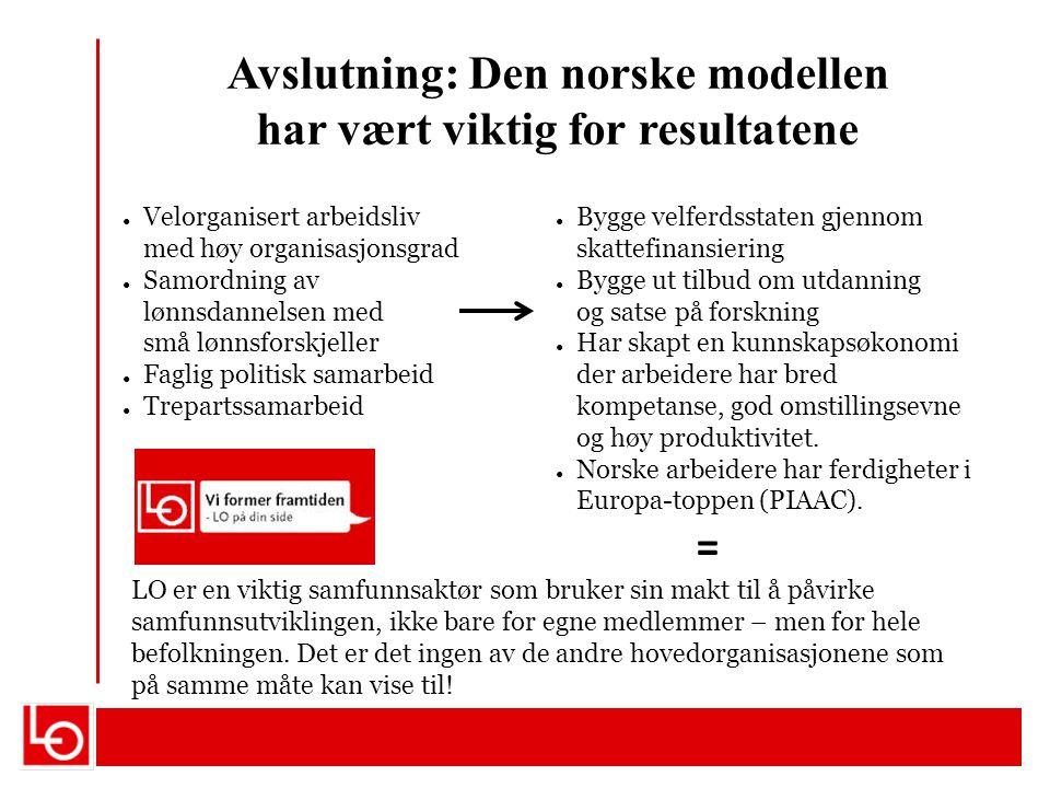 Avslutning: Den norske modellen har vært viktig for resultatene